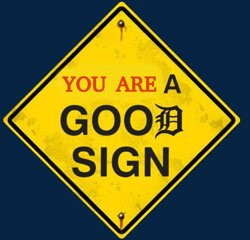 You Are A Good Sign Detroit Tigers